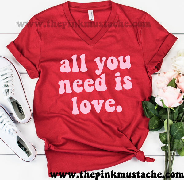 All You Need Is Love Bella V-Neck Valentines Retro Boutique Tee