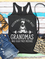 Assuming I Was Like Most Grandmas Was Your First Mistake Tank/ Workout Tanks / Grandmas That Lift