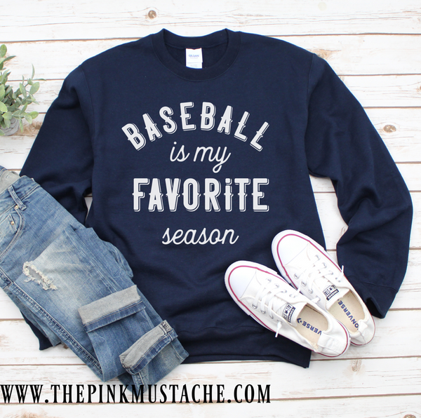 Baseball is My Favorite Season Sweatshirt