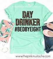 Day Drinker - Bed By 8 - Thanks Quarantine