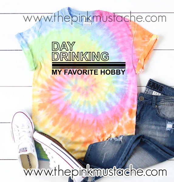 Tie Dye Day Drinking Is My Favorite Hobby T-Shirt/ Funny Covid-19 Shirt / Coronavirus Quarantine /Day Drinking Tee