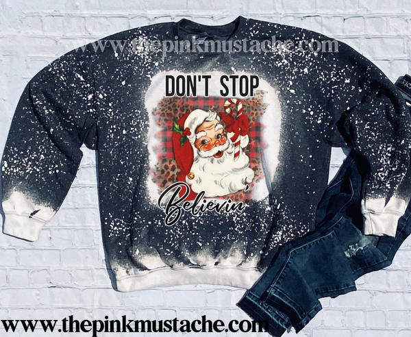 Bleached Don't Stop Believin' Santa Sweatshirt/ Super Cute Bleached Christmas Sweatshirt - Oversized