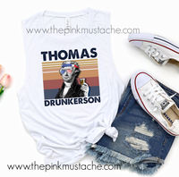 Drinking Presidents Collection Thomas Drunkerson Muscle Tank / Muscle Tank Top / Mens or Womens Cut Tank Available/ Thomas Jefferson