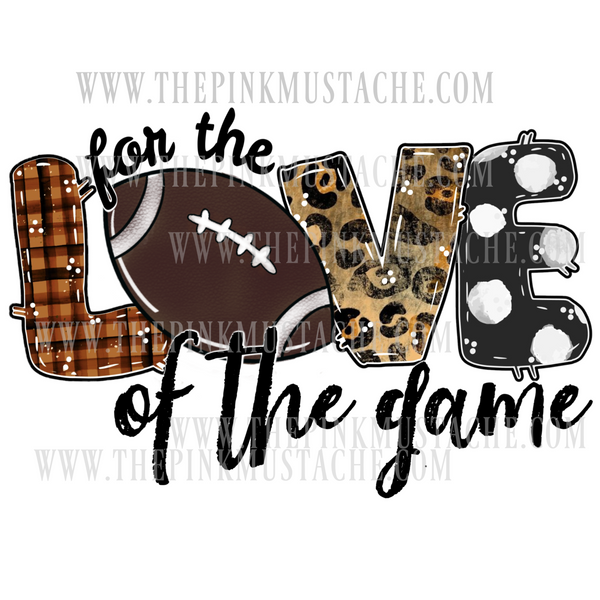 For the Love of The Game Football Digital File