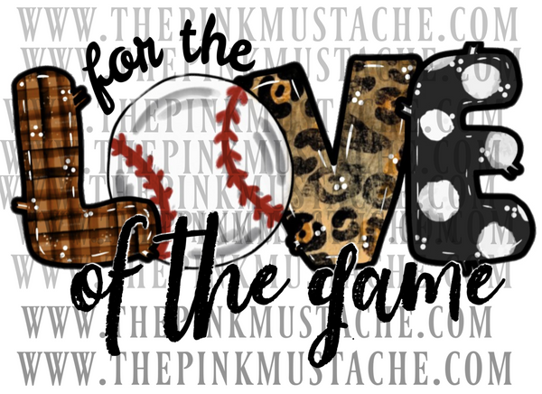 For the Love of The Game Baseball Digital File
