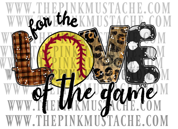 For the Love of The Game Softball Digital File