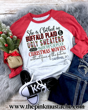 She Is Clothed In Buffalo Plaid and Ugly Sweaters And Watches Lots of Christmas Movies Without Fear of The Future- Christmas 24/7 Raglan/ Youth and Adult Sizing