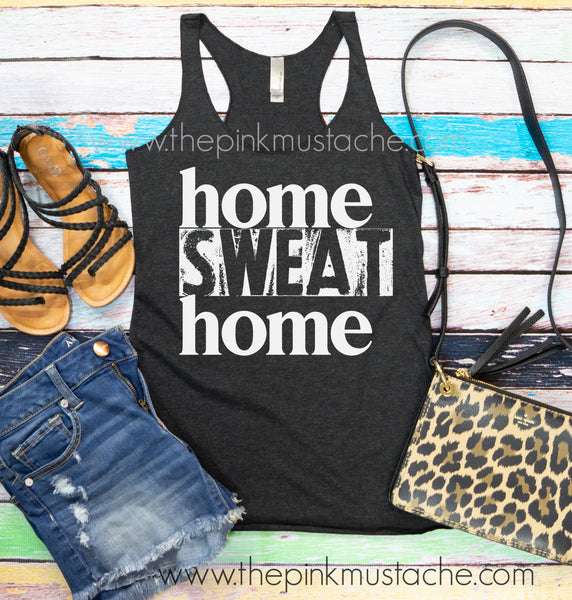 Home Sweat Home - Home Workout Tank / Quarantine Life Tank