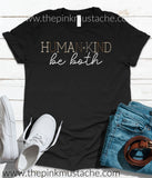 Human Kind - Be Both Tee / Be Kind To One Another / Unisex Bella Canvas Tee / 2T-Adult XXXL