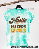 Bleached Hustle Until Your Haters Ask If You're Hiring Tee/ Funny Hustle Shirt