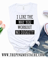 I Like The Way You Workout No Diggity Tank Top / Workout Tank / Workout Muscle Tank Top