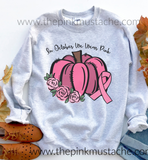 In October We Wear Pink - Sweatshirt/ Breast Cancer Awareness Sweatshirt