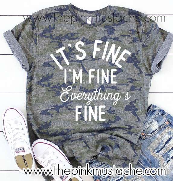 Camouflage It's Fine, I'm Fine, Everything's Fine T-Shirt / Camo Tee/ Sizes S-XXXL / Funny Mom Tee/ Quarantine/ Covid_19 Funny Tees