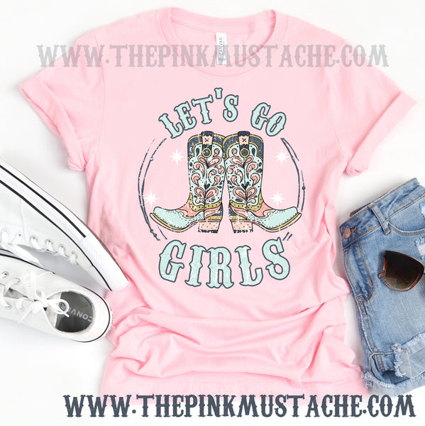 Let's Go Girls - Boots Western Music - Country Music Western Vibes Tee / Bella Canvas