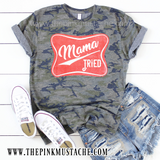 Camouflage Mama Tried T-Shirt / Camo Tee/ Sizes 2T-XXXL / Funny Country Music Tee/ Southern Tee