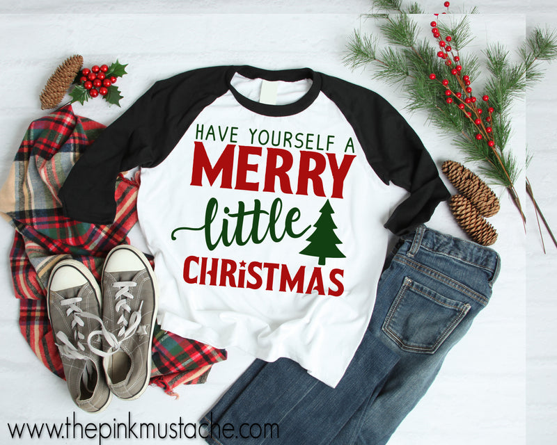 Have Yourself A Merry Little Christmas Raglan / Youth and Adult sizing