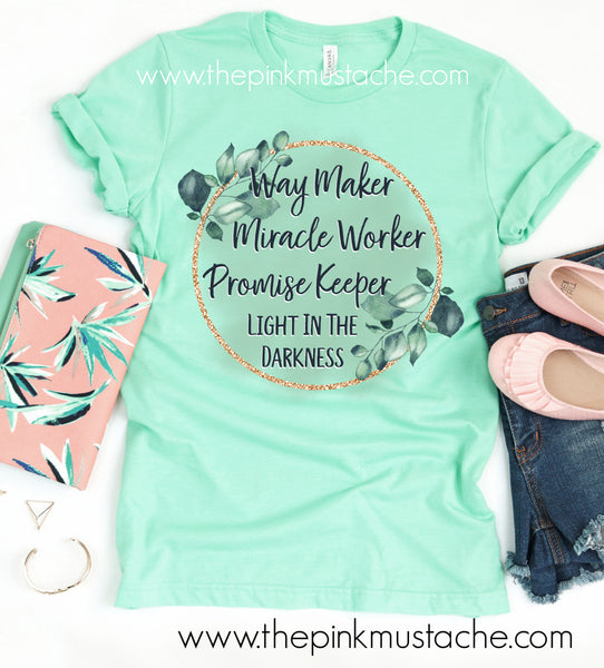 Way Maker, Miracle Worker, Promise Keeper, Light In The Darkness- Religious T-Shirt