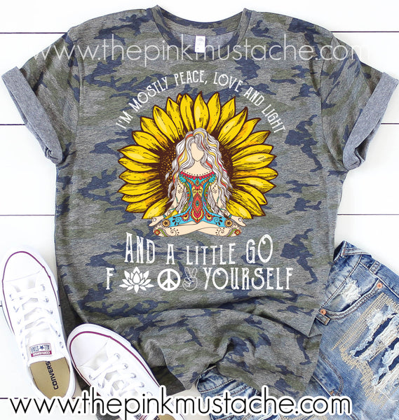 I'm Mostly Peace, Love, and Light and a Little Go F#$& Yourself Tee - Camouflage Tee