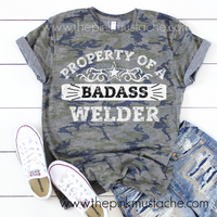 Property of a Badass Welder Tee / Welder Wife Girlfriend Shirt / Camo