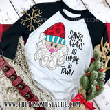 Santa Claus Is Coming To Town Raglan/ Youth and Adult Sizing/ Santa Boutique Raglan
