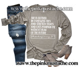 Long Sleeve She Is Clothed In Oversized Tees,  Eats Pumpkin Pie Without Fear of the Future - Thanksgiving 24/7 Funny Fall Tee/ Bella Canvas Tees