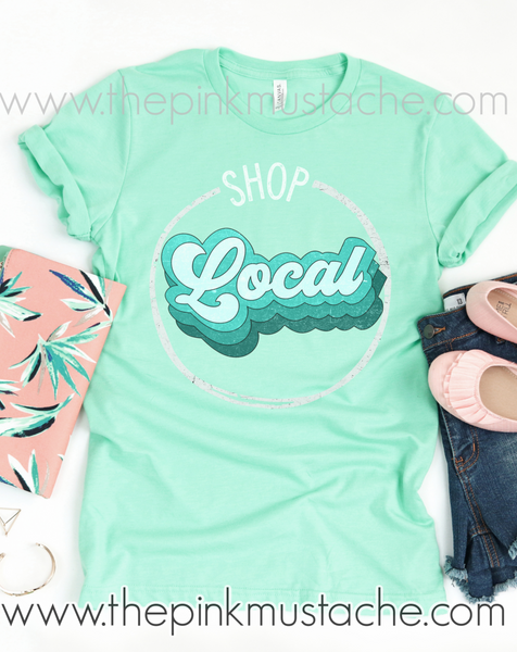 Shop Local - Support Local Tee- Support Small Business Bella Canvas Tee