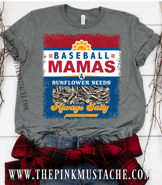 Baseball Mamas and Sunflower Seeds - Always Salty Tee