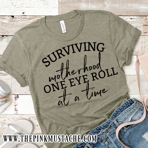 Surviving Motherhood, One Eye Roll At A Time Tee - Funny Mom Shirt - Layering Graphic T-Shirt
