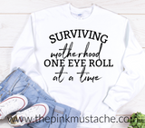 Surviving Motherhood, One Eye Roll At A Time Funny Sweatshirt - Oversized Sweatshirt/ Unisex Sized Sweatshirt / Funny Sweatshirt