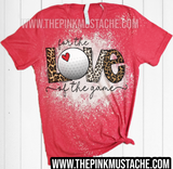 Bleached For The Love Of The Game Golf Shirt / Golf Shirts /Golf Mom Shirt/ Multiple Colors