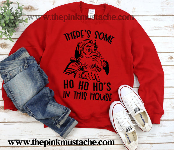 There's Some Ho Ho Ho's In This House Christmas Funny Sweatshirt /Funny Oversized Sweatshirt - SALE