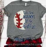 Baseball Tis The Season Tee / Baseball Mom Tee / Baseball Girlfriend Tee