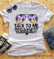 Talk To Me Goose T-Shirt Aviators - Bright Colors / Top Gun Inspired Tee / Maverick Goose / Aviators Tee - Top Gun 2 Inspired