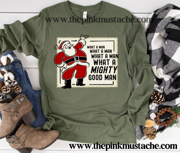 What A Man,What A Man, What A Mighty Good Man - Santa Retro Vintage Long Sleeved Bella Tee /Adult sizing /Christmas Shirt