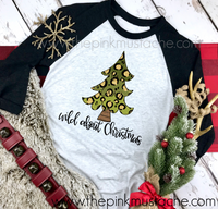 Wild About Christmas Trees Leopard Glitter Polka Dot Print  Raglan / Youth and Adult sizing / Christmas T-Shirt