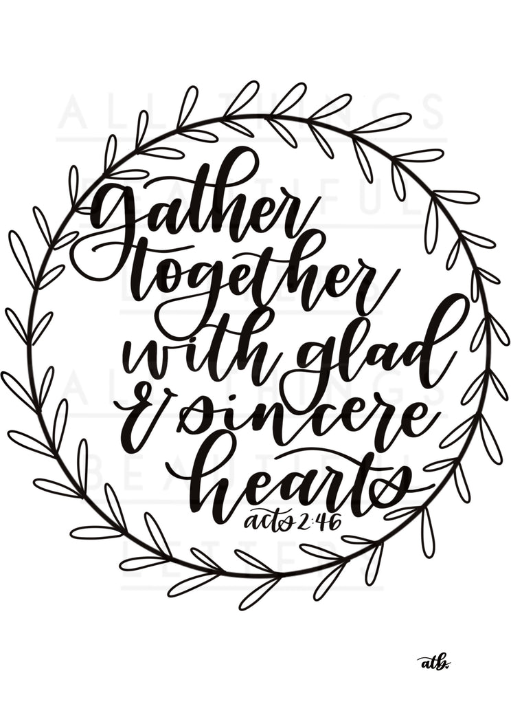 Gather Together with Glad & Sincere Hearts Silk Screen