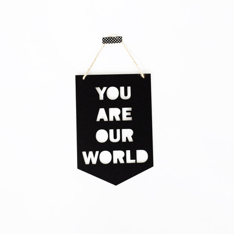 You are our world Banner