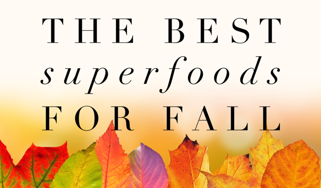 Best Superfoods For Fall!