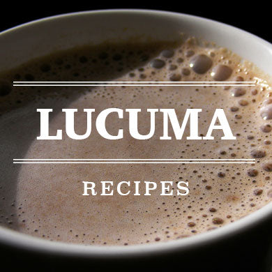 Lucuma Powder Recipes