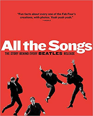 All the Songs: The Story Behind Every Beatles Release (Hardcover)