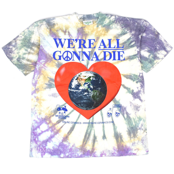 Online Ceramics - We're All Gonna Die Tie-Dye T-Shirt