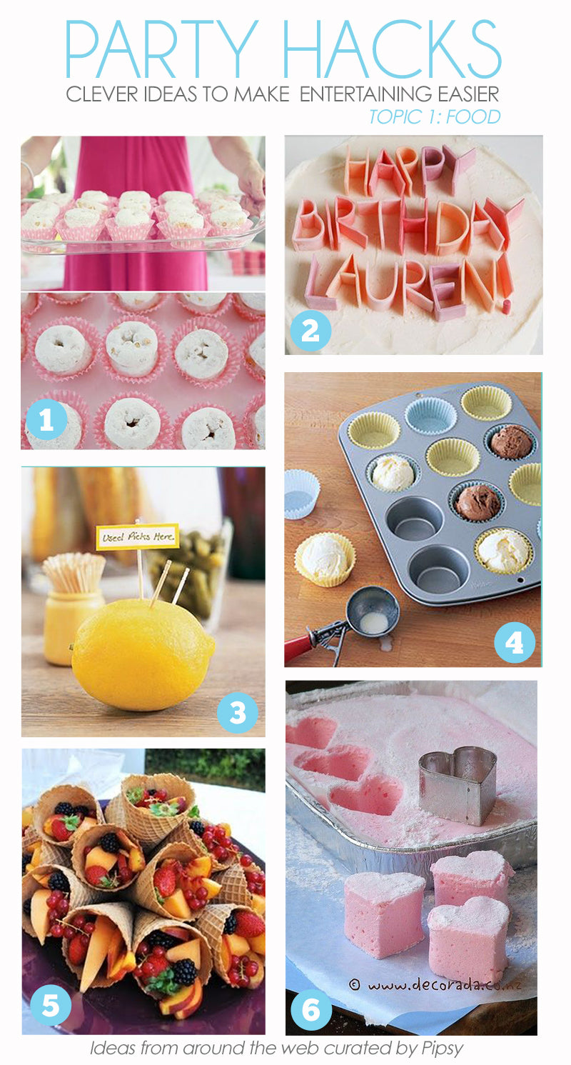 Party Hacks Topic 1: Food (Ways to serve and prepare party food in an easy and fun way)