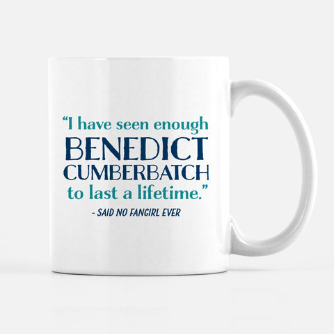I have seen enough of Benedict Cumberbatch to last a lifetime - said no fan girl ever, PIPSY.COM mug