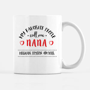 My favorite people call me nana mug