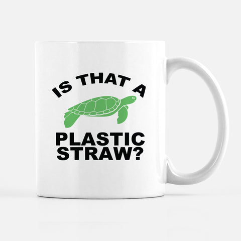 Is that a plastic straw? mug, save the turtles, VSCO, PIPSY.COM