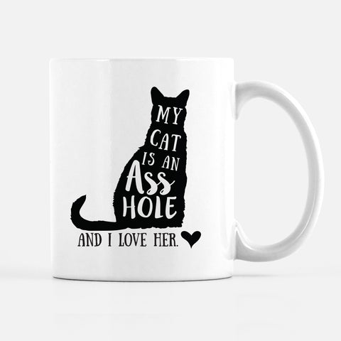 My Cat is an Asshole and I love her, funny mug, pet mug, pipsy.com