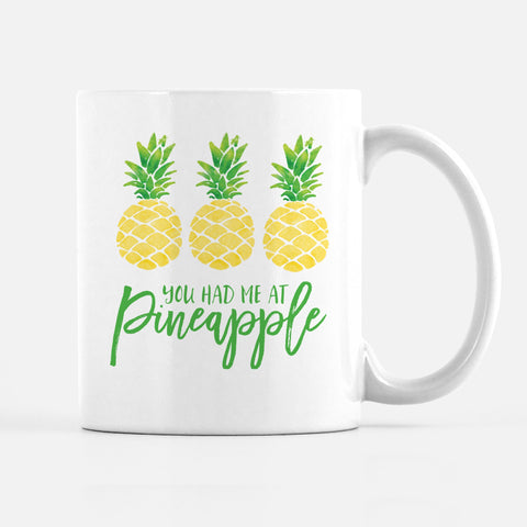 You Had Me at Pineapple Mug, Funny Coffee Mug, PIPSY.COM