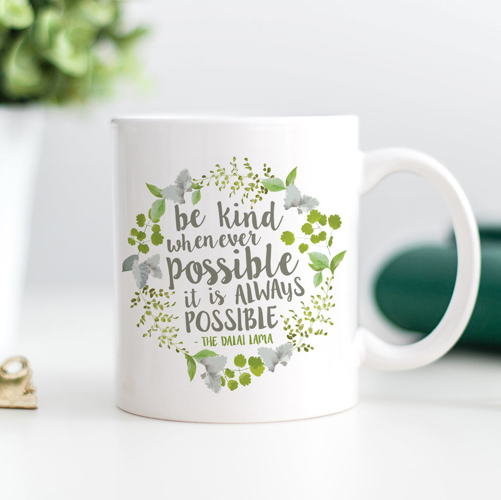 Be kind whenever possible Dalai Lama Inspirational Mug | Swanky Press