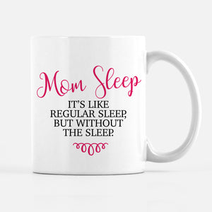 Mom Sleep Mug