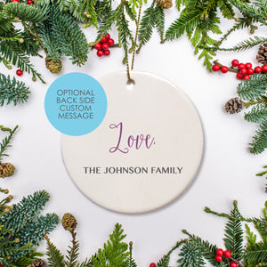 Ceramic Round Custom Holiday Ornament. Personalize with your own custom message